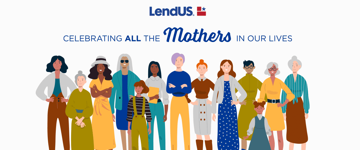 LendUS Celebrates Mother's Day with Stories and Photos From Our Employees